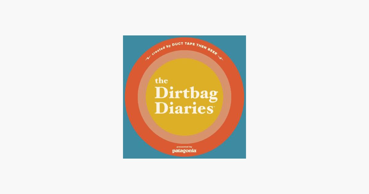 dirtbag diaries podcast